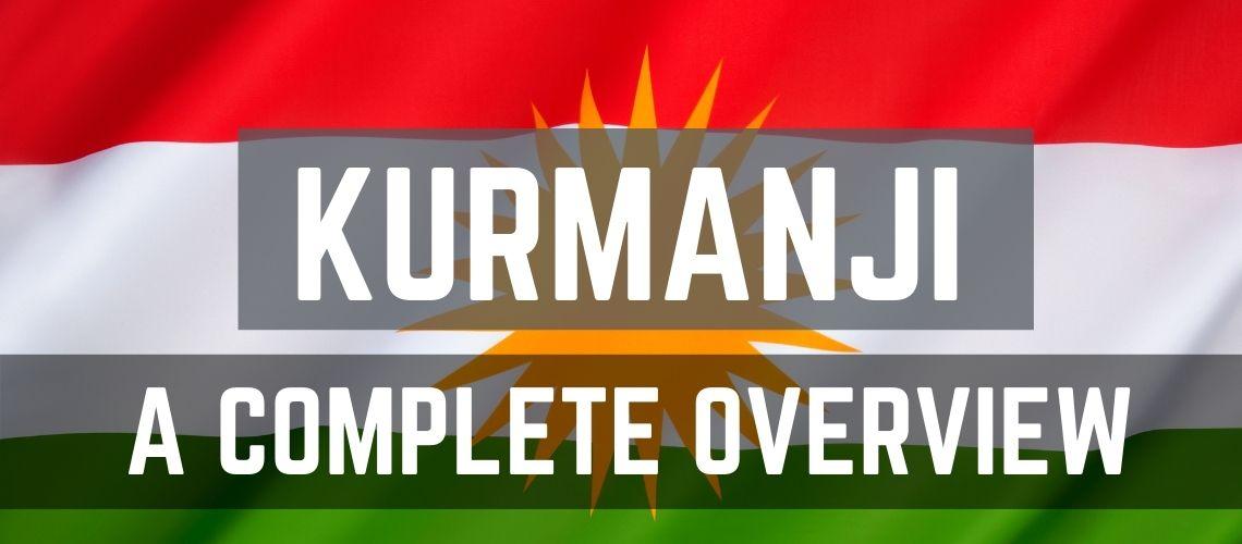 KURMANJI A COMPLETE OVERVIEW