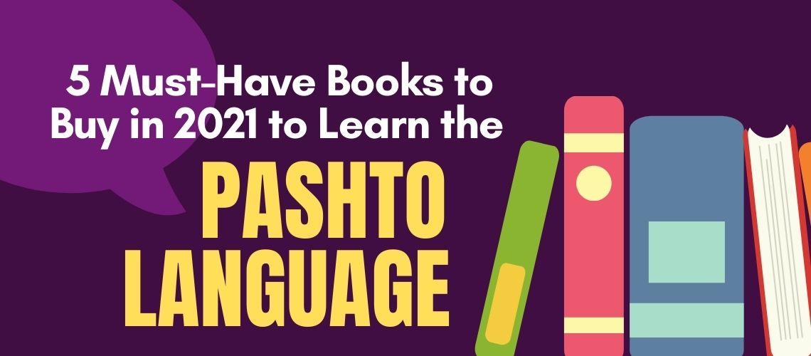 5 Must-Have Books to Buy in 2021 to Learn the Pashto Language