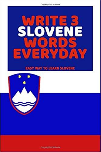 Write 3 Slovene Words Everyday: Easy Way To Learn Slovene Paperback – February 21, 2020