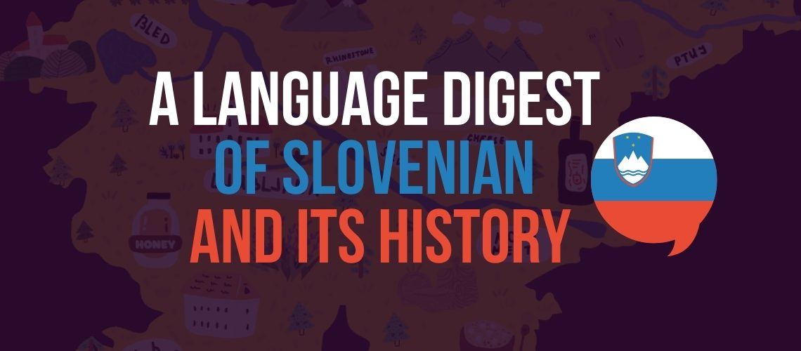 A Language Digest of Slovenian and its History