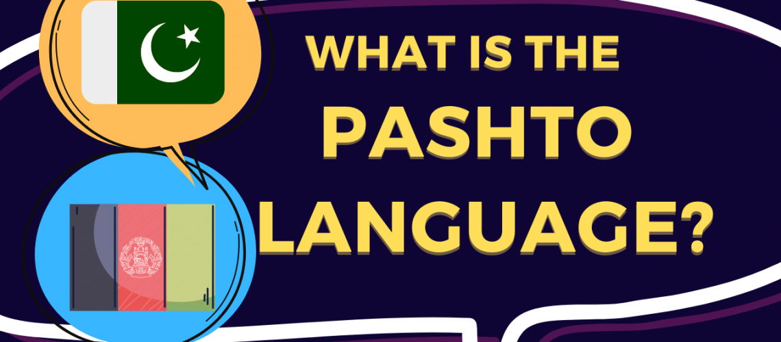WHAT IS THE PASHTO LANGAUGE